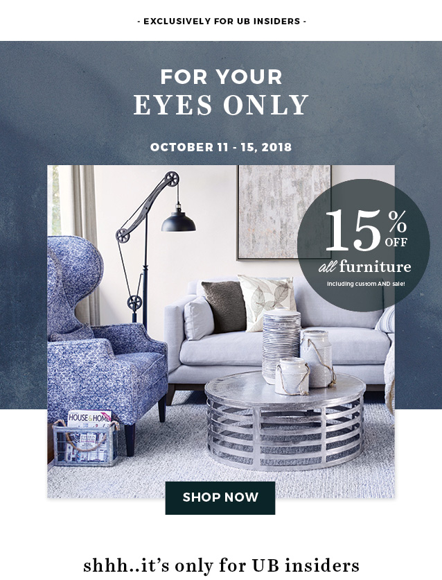 15% off all furniture including custom and sale!