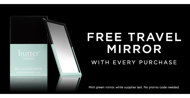 Free Travel Mirror with Every Purchase. No promo code needed.