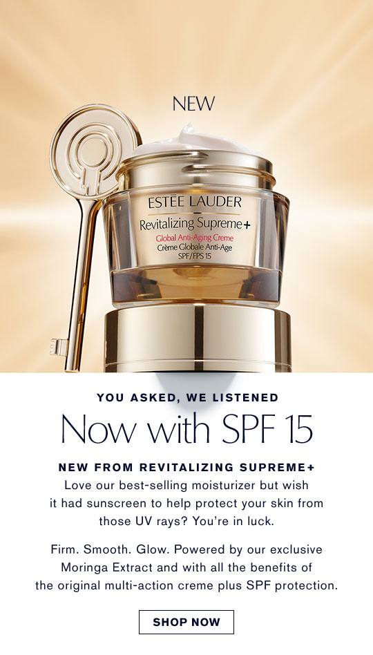 YOU ASKED, WE LISTENED. Now with SPF15 New From Revitalizing Supreme+ Love our best-selling moisturizer but wish it had sunscreen to help proect your skin from those UC rays? You're in luck. Firm Smooth. Glow powered by out exclusive Moringa Extract and with all the beneefits of the original multi-action creme plus SPF protection.