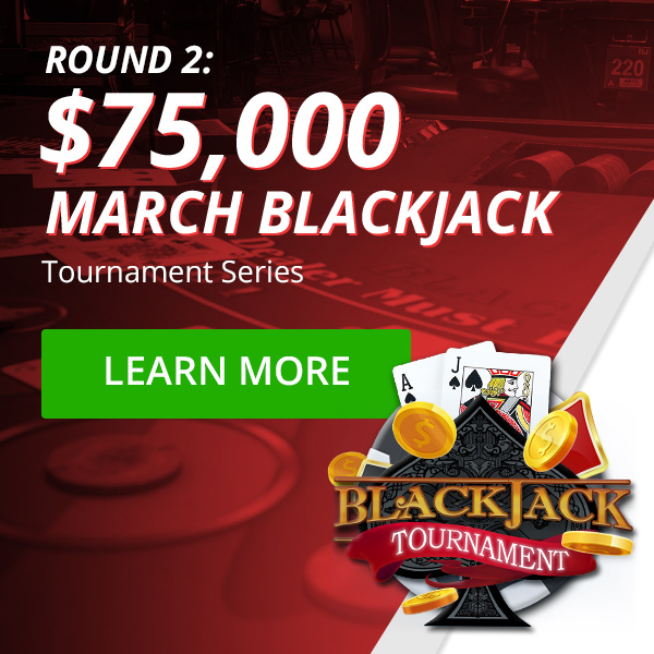 Round 2: $75K Blackjack Tournament