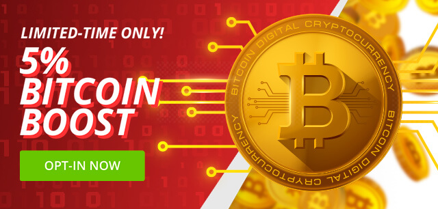 Limited Time Offer: 5% Bitcoin Boost