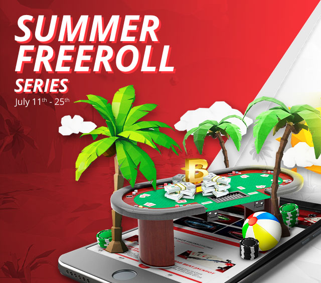 Don't miss our Summer Freeroll Series!