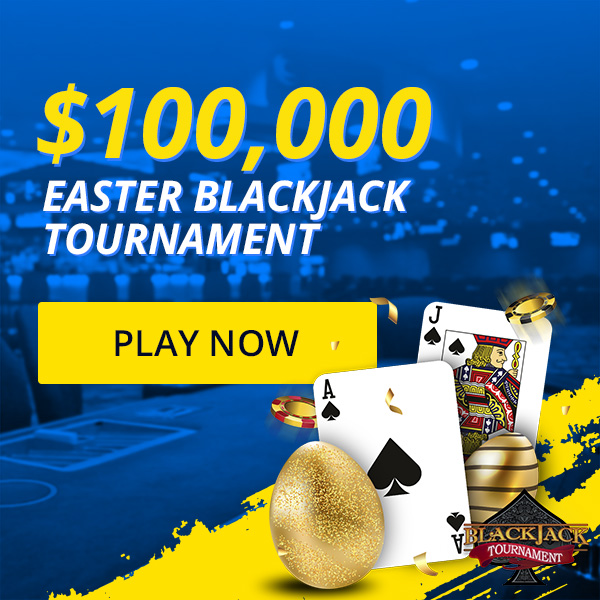 $100,000 Easter Blackjack Tournament