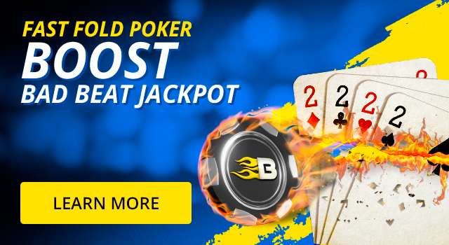 Win big with our Boost Bad Beat Jackpot