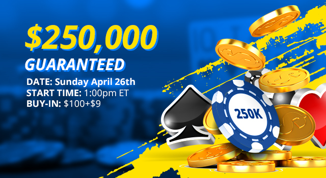 Secure your seat in our Quarter Million Dollar Guaranteed Poker Tournament!