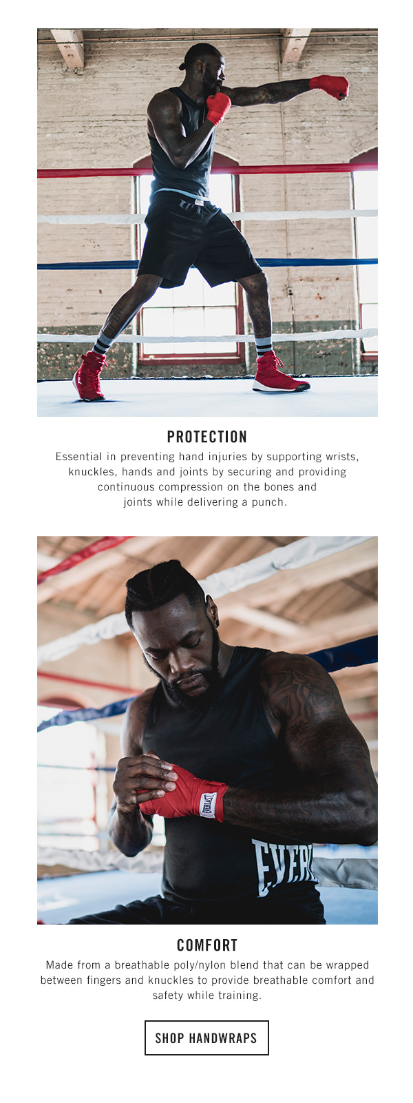 Essential in preventing hand injuries by supporting wrists, knuckles, hands and joints by securing and providing continuous compression on the bones and joints while delivering a punch.  Made from a breathable poly/nylon blend that can be wrapped between fingers and knuckles to provide breathable comfort and safety while training | Everlast.com
