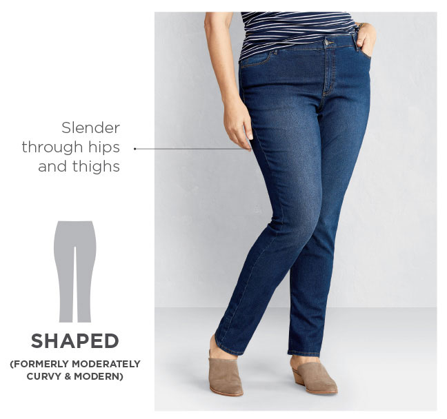 Shaped - Slender through the hips and thighs. Style formerly know as Moderately Curvy & Modern.