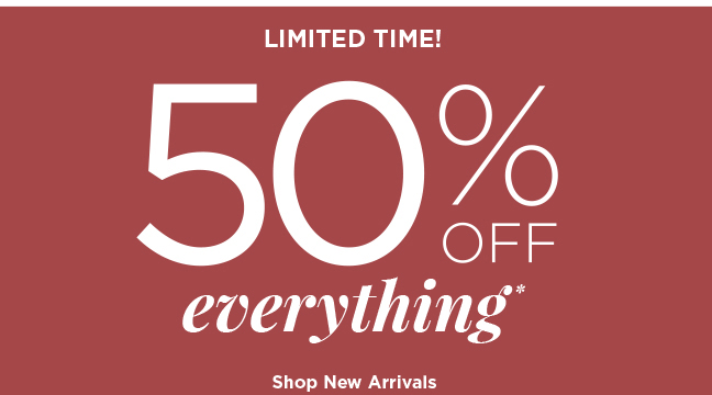 LIMITED TIME! | 50% OFF everything* | Shop New Arrivals