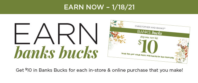 EARN NOW - 1/18/21 | EARN banks bucks | Get $10 in Banks Bucks for each in-store & online purchase that you make!