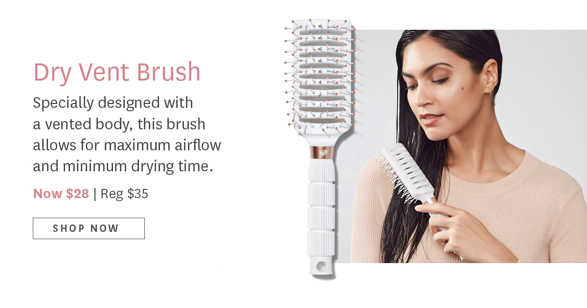 Dry Vent Brush   Specially designed with a vented body, this brush allows for maximum airflow and minimum drying time.