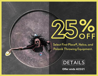 Save 25% on select First Place, Nelco & Polanik throwing equipment!