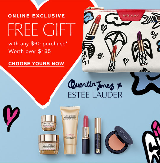 ONLINE EXCLUSIVE FREE GIFT. With any $60 purchase* Worth over $185.