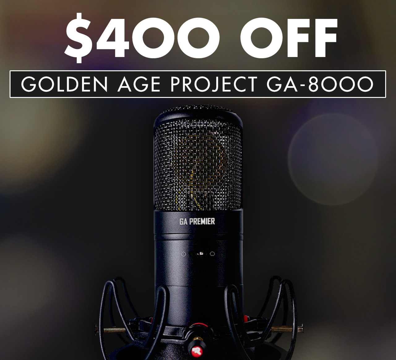$400 Off: Golden Age Project GA-8000 Microphone